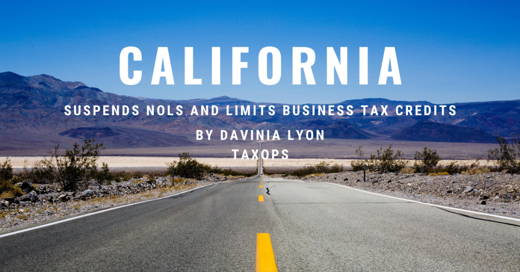 California suspends NOLs and Limits Business Tax credits